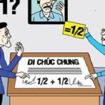 BỘ LUẬT DÂN SỰ NĂM 2015 BÃI BỎ QUY ĐỊNH VỀ DI CHÚC CHUNG VỢ CHỒNG: GIẢI QUYẾT THẾ NÀO CHO PHÙ HỢP?